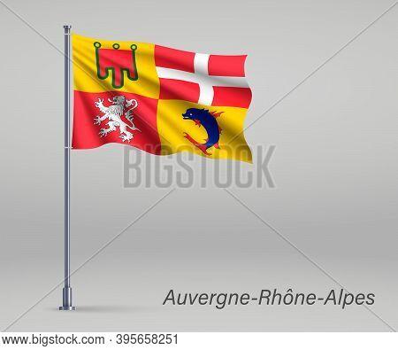 Waving Flag Of Auvergne-rhone-alpes - Region Of France On Flagpo