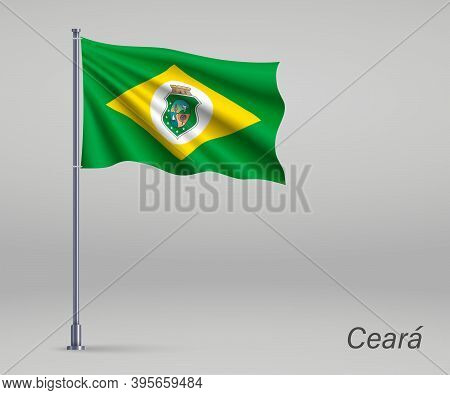 Waving Flag Of Ceara - State Of Brazil On Flagpole. Template For