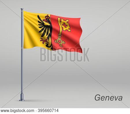Waving Flag Of Geneva - Canton Of Switzerland On Flagpole. Templ