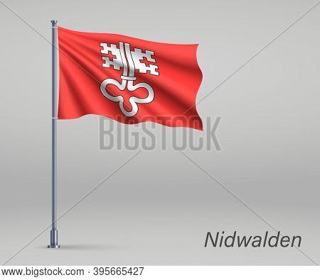 Waving Flag Of Nidwalden - Canton Of Switzerland On Flagpole. Te