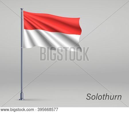 Waving Flag Of Solothurn - Canton Of Switzerland On Flagpole. Te