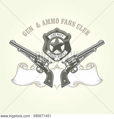 Wild West Emblem With Pistols And Sheriff Badge, Cowboy Revolvers,  Two Crossed Vintage Handguns, Si