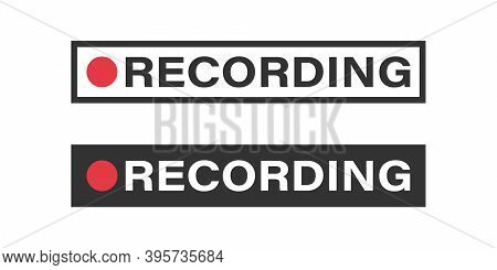 Framed Recording Sign, Currently Recording Button. Recording Vector Icons Buttons. Concept Icons. Ve