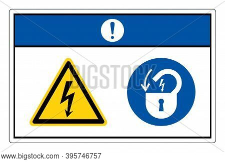 Notice Hazardous Voltage Lock Out Electrical Power Symbol Sign On White Background