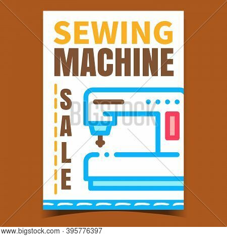 Sewing Machine Sale Creative Promo Poster Vector. Sewing Equipment Selling Shop Advertising Banner.