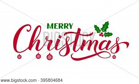 Merry Christmas calligraphy hand lettering with holly berry mistletoe isolated on white. Winter holidays typography poster. Vector template for banner, greeting card etc.