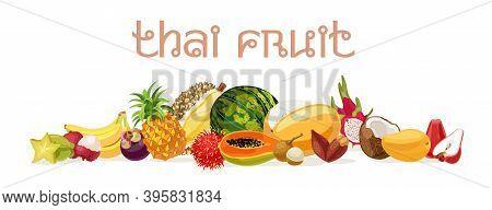 Thai Fruits. Fruit From Thailand. Banana, Coconut, Melon, Watermelon, Carambola, Papaya, Rose Apple,