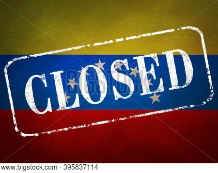 The Stamp Closed On The Background Of The Flag Of Venezuela. Quarantine During The Covid-19 Coronavi