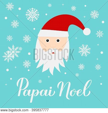 Papai Noel Calligraphy Hand Lettering With Cute Cartoon Character. Santa Claus In Brazilian Portugue