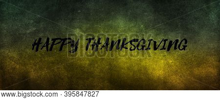 Thanksgiving Typography. Happy Thanksgiving Day Hand Painted Lettering For Thanksgiving Day. Thanksg