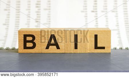Bail Text On Wooden Table For Your Desing, Concept