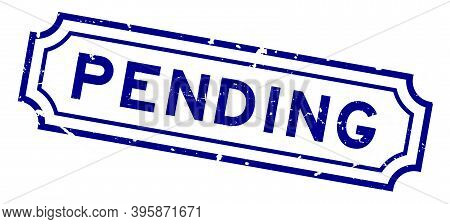 Grunge Blue Pending Word Rubber Business Seal Stamp On White Background