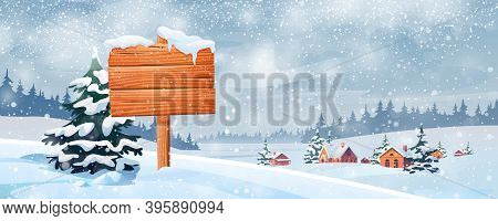 Snowy Landscape And Wooden Sign Board . Christmas Time Scenery, Village In Snow, Forest And Fir Tree