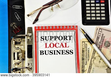 Support Local Businesses. Text Inscription On The Planning Form In The Office Registrar. Ensuring Fi