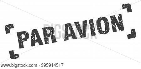 Par Avion Stamp. Square Grunge Sign Isolated On White Background