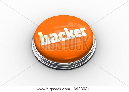 The word hacker on shiny orange push button on white background poster