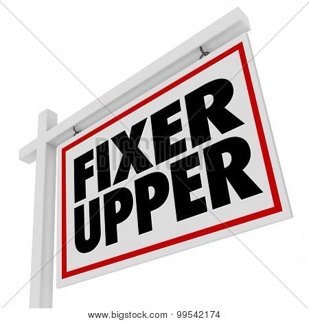 poster of Fixer Upper words on a home or house real estate sign to illustrate a renovation or restoration do it yourself project on a building for sale
