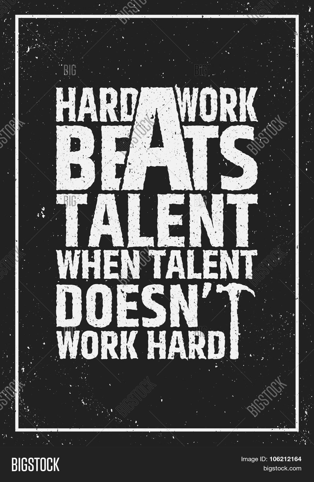 Hard Work Beats Talent Motivational Inspiring Quote On Grunge Background