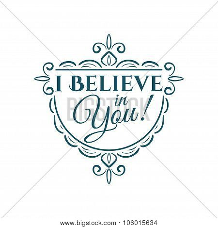 I believe in you lettering. Vector illustration poster