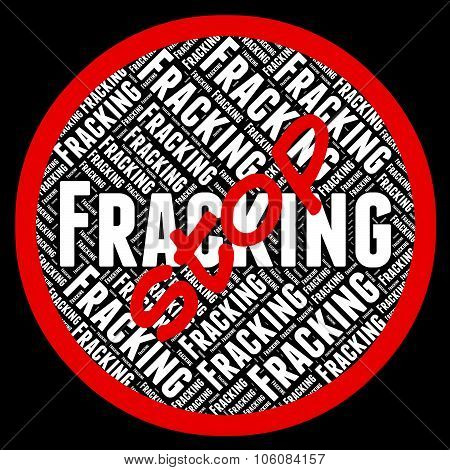 Stop Fracking Represents Warning Sign And Forbidden