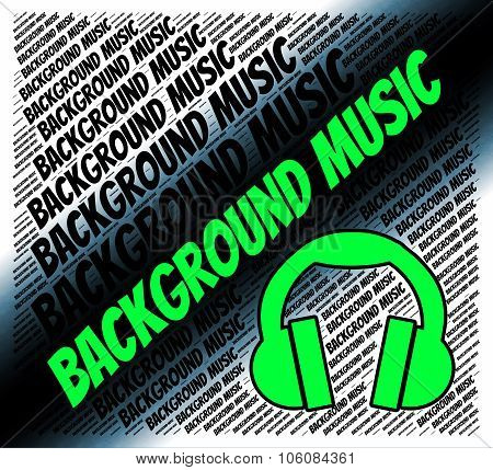 Background Music Represents Sound Track And Harmonies