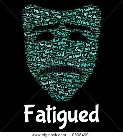 Fatigued Word Indicates Lack Of Energy And Drowsiness