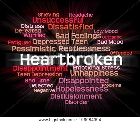 Heartbroken Word Shows Heavy Hearted And Disconsolate
