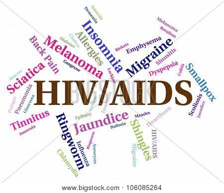 Hiv Aids Means Acquired Immunodeficiency Syndrome And Affliction