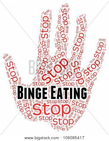 Stop Binge Eating Represents Finish Off And Abundant
