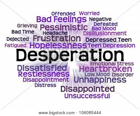 Desperation Word Shows Text Fraught And Distressed