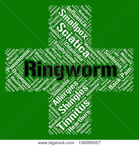 Ringworm Word Means Ill Health And Dermatophytosis