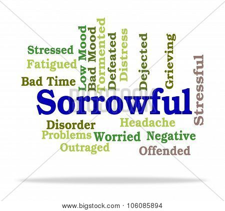 Sorrowful Word Shows Broken Hearted And Dejected