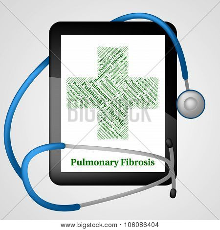 Pulmonary Fibrosis Showing Ill Health And Complaint poster