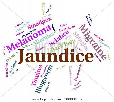 Jaundice Illness Indicates Poor Health And Affliction