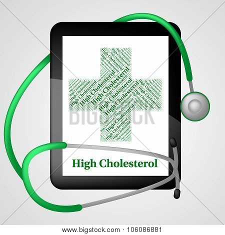 High Cholesterol Indicating Poor Health And Sick poster