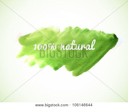 100% natural, vector phrase on green watercolor painted art banner. Eco, bio, nature, healthy food and go green design.