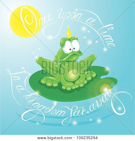Frog Prince With Crown.  Calligraphic Text  For Your Fairy Tale And Fantasy Design: Once Upon A Time