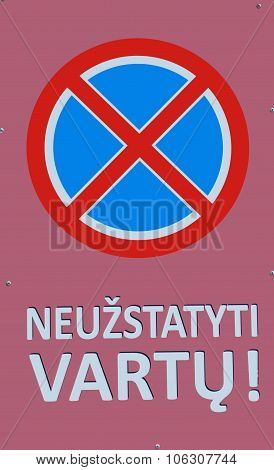 Neuzstatyti vartu, No parking sign