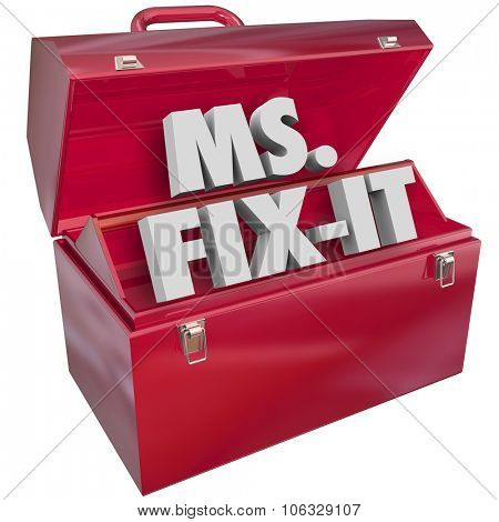 Ms Fix It words in 3d letters in a red metal toolbox to illustrate a woman or female handy with skilled trades