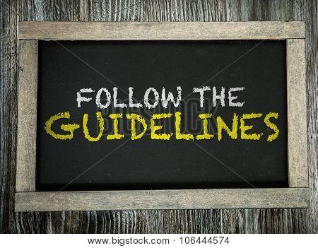 Follow the Guidelines written on chalkboard