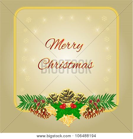 Merry Christmas Frame With Pinecones  Holly And Yew Vector