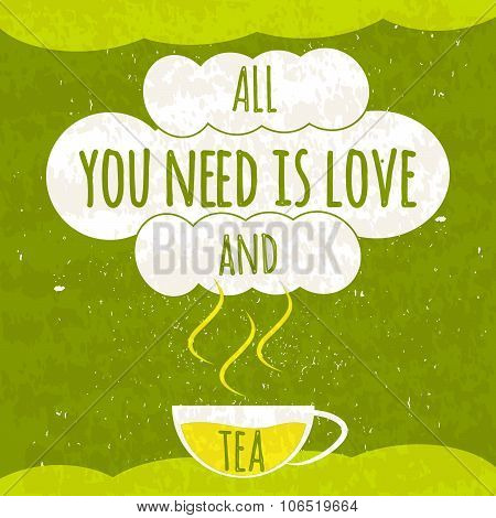 Juicy colorful typographical poster with a fragrant hot Cup of tea on a bright green background with