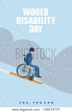 World Disabilities day. Man in wheelchair goes to skiing down mountain. Disabled in protective helmet slips on winter Hill. Yes you can. Poster for international Day of Disabled Persons. poster