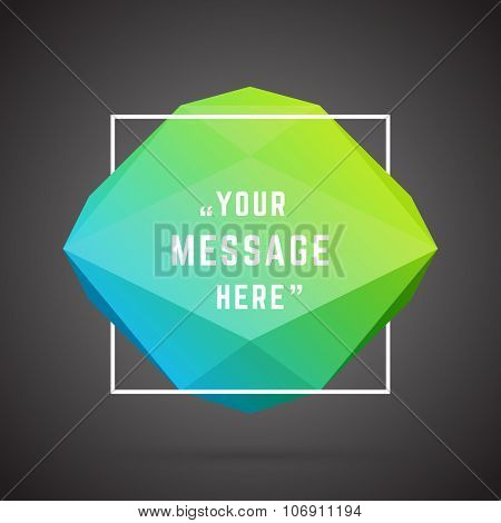 Vector abstract geometric origami speech bubble background and place for Quote message sign.