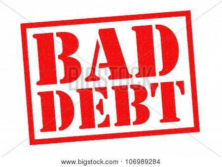 BAD DEBT red Rubber Stamp over a white background. poster