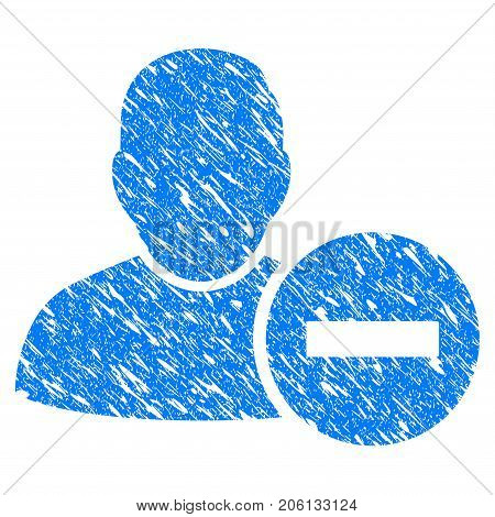 Grunge Remove User icon with grunge design and unclean texture. Unclean vector blue Remove User pictogram for rubber seal stamp imitations and watermarks. Draft sign symbol.
