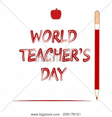 World Teachers' Day. Red apple, pencil and inscription World Teacher's Day.