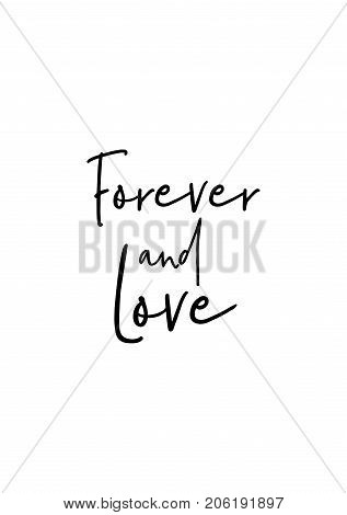 Hand drawn lettering. Ink illustration. Modern brush calligraphy. Isolated on white background. Forever and love.