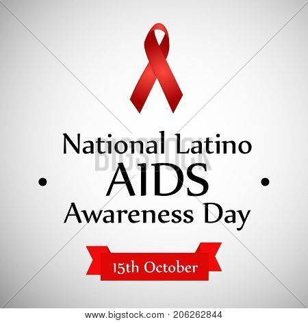 illustration of ribbon with National Latino AIDS Awareness Day 15th October text on the occasion of National Latino AIDS Awareness Day