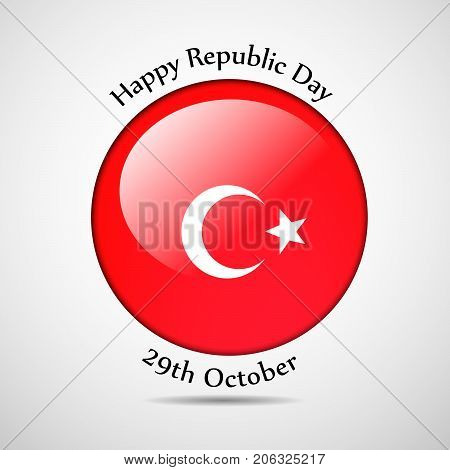 illustration of button in Turkey flag background with Happy Republic Day 29th October text on the occasion of Republic Day of Turkey